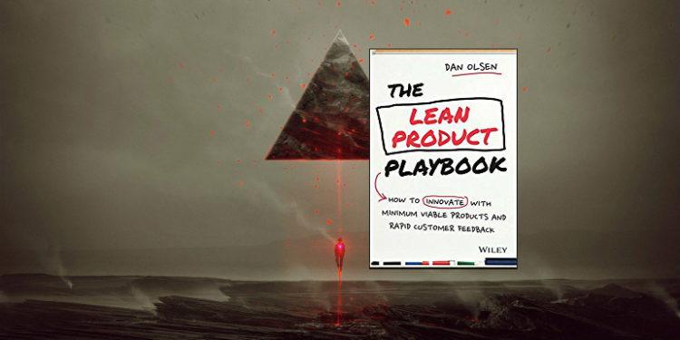 The Lean Product Playbook by Dan Olsen